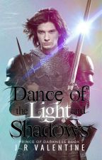 Dance Of The Light And Shadows by JohanValentine