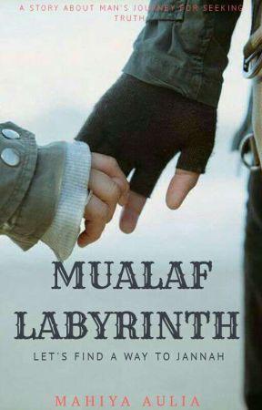 Mualaf Labyrinth [PROSES PENERBITAN] by MahiyaAulia