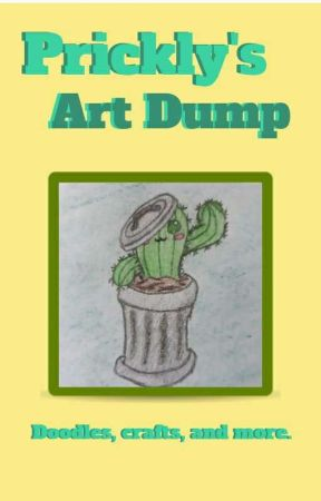 Prickly's Art Dump by PricklyTrash