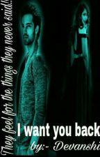 I want you back (manan) by devanshiBHU1997m