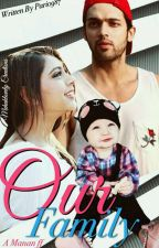 Manan ff - Our Family by pari0987