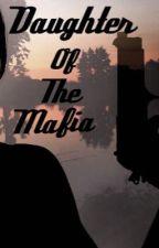 Daughter of the mafia [DOKONČENO] by TooNaiveGirl