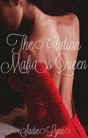 The Italian Mafia's Queen by Sadie_Lyne