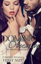 Dominic Obsession [#1 MAVROS SERIES] by Y_E_S_S_Y