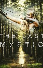 The Last Mystic by treenut-12917