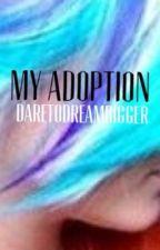 My Adoption (1D fan fic) by DareToDreamBigger
