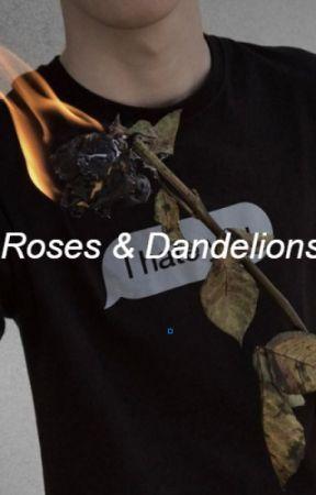Roses & Dandelions by MemeQueen95