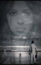 Te Regalo El Mar (Prince Royce Fan Fiction) by NerdAlertz