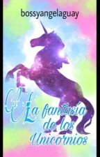 La fantasía de los unicornios(Pausado por vagez) by bossykawaii