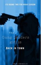 Gang Leaders Girl is Back In Town by xBibliobibulix