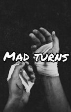 Mad Turns by house_plant__