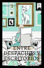 Entre despachos y escritorios by EneidaWolf