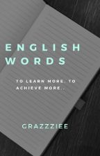English Words || ✔✔ by grazzziee