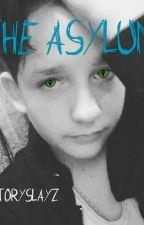 The Asylum by StorySlayZ
