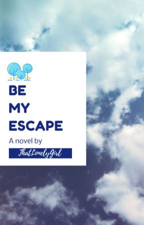Be My Escape [BoyxBoy] by ThatLonelyGirl