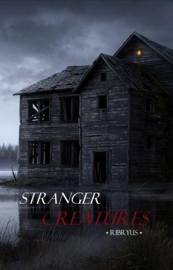 Stranger Creatures [IN REVISIONE]