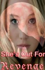 She's Out for Revenge by PPLwriter