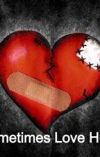 Sometimes Love Hurts Book I by xixibee
