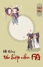 [Liễu Trừng] Hệ thống tác hợp cẩu F.A by TieuDao1314