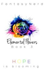 Elemental Flowers (discontinued-but rewriting) by FantasyNerd