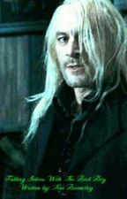 Lucius Malfoy -Falling Inlove With The Bad Boy ( Love Story ) by rockerchic27