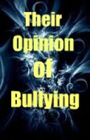 Their Opinion of Bullying by stopbullyingforever