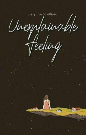 Unexplainable Feeling by berylliumhavilliard
