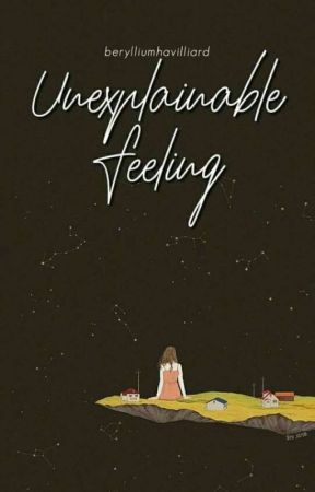 Unexplainable Feeling (Prose and Poems) by berylliumhavilliard