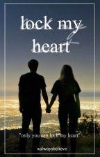 Lock My Heart[A Justin Bieber Love Story] by xAlwaysBelieve