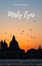 Misty Eyes (Book 2 of Eyes Trilogy) by VentreCanard