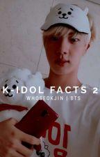 K-İdol Facts 2 by kingtansonyeondan