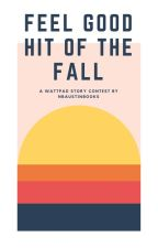 OPEN: Feel Good Hit of the Fall 2017 Contest by nbaustinbooks