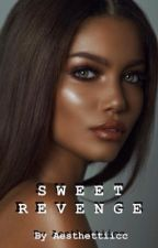 Sweet Revenge  by aesthettiicc