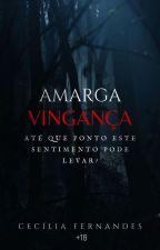 Amarga Vingança by CeciliaNandes