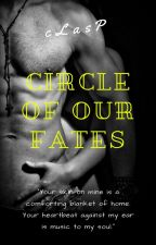 Circle of Our Fates (18+) by cLasPakaclaire