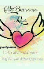 Cinta Bersama Luka by gabyjaniay04