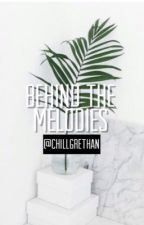 Behind the melodies•Grethan by ChillGrethan