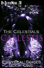 Caelestis: The Celestials (Empyreal Series Book One)  by SilverMoon_78
