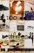 100 DAYS WITH MY BESTFRIEND FAN FICTION turned to ONE SHOT by _MissHeartBreakGirl