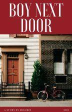 Boy Next Door [On Hold] by mikorin04