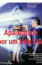 Apaixonada por um Pop Star. by DianaPT1803