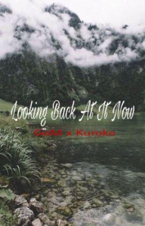 Looking Back At It Now || GoM x Kuroko by -AKAKURO