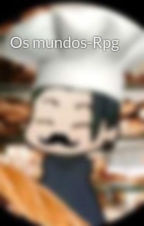 79b3d7950 Os mundos-Rpg - Capítulo extra. Quem quiser participar fique a ...