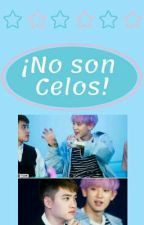 ¡No son Celos! [ChanSoo] by 2Pillow2
