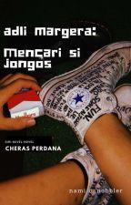 Adli Margera: Mencari Si Jongos by comradenami