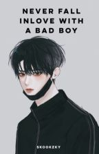 Never Fall Inlove With A Bad Boy by skookzky