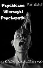 Psychiczne wierszyki psychopatki by Puer_Diaboli