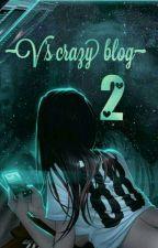 ~V's Grazy Blog~ by _v_a_m_
