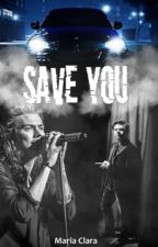 Save You|| H.S by hazzy_styles7