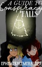 A Guide to Conspiracy Falls by ephemeralemerald27